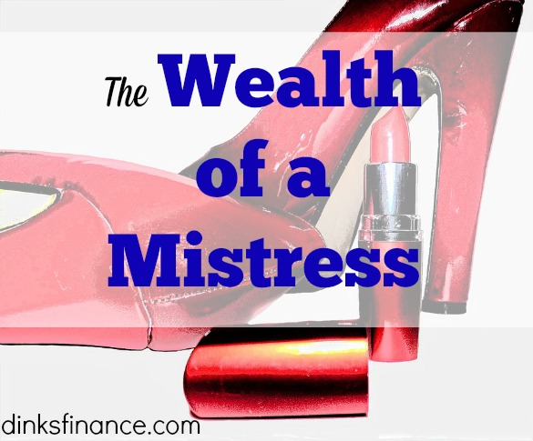 wealth of a mistress, scandal, mistress perks