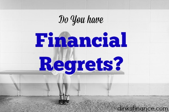 financial regrets, financial advice, financial tips