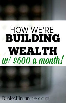 Are you ready to take your money to the next level? Here's how we're building wealth with $600 a month - including exactly what we invest in!