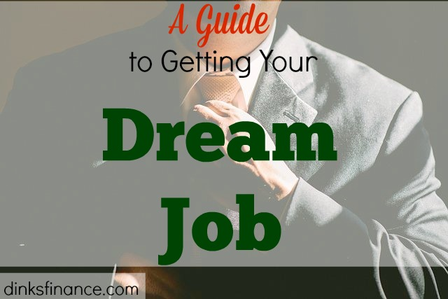 career advice, guide to getting your dream job, dream job, steps to get that job