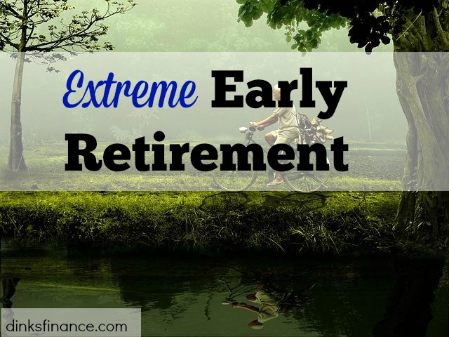 Extreme Early Retirement, early retirement, retirement, nest egg, retirement plans