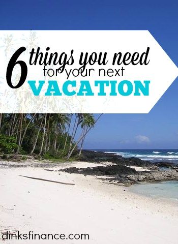 Are you getting ready for travel? If so, don't forget these six things you need for vacation. They'll make your trip run much smoother!