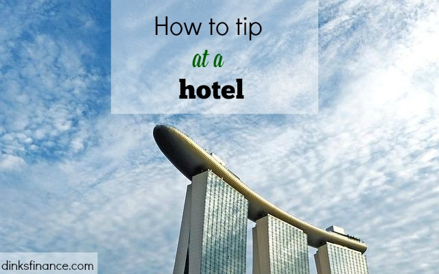 How to tip at a hotel, travel tipping, tips at hotel, travel tip