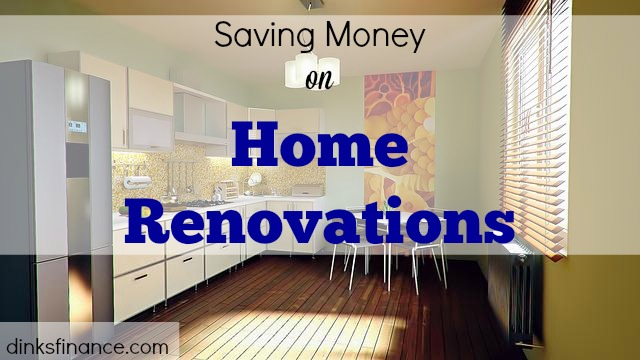 home renovations, saving money on home renovations, cost-cutting, renovations on a tight budget