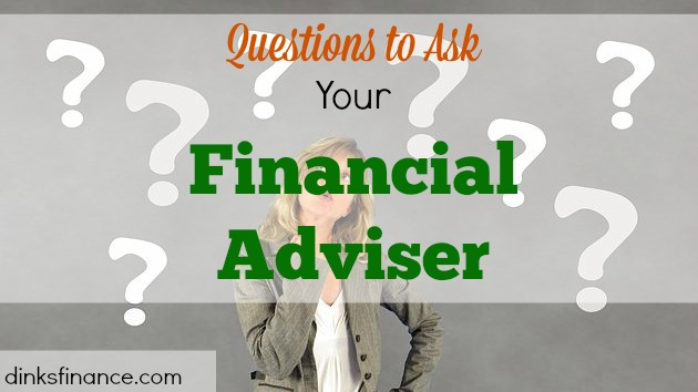 financial advice, questions to ask your financial adviser, financial adviser, finances