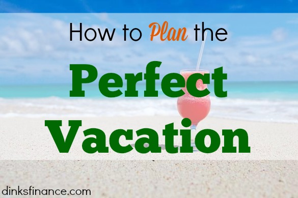 perfect vacation, planning a vacation, summer time