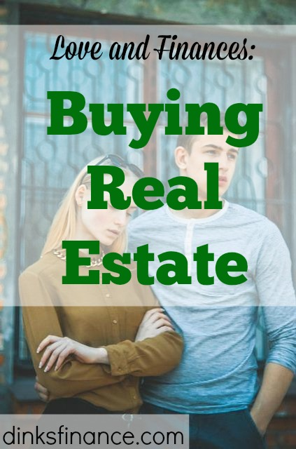 buying real estate, couples decision, couples finances, couples problems