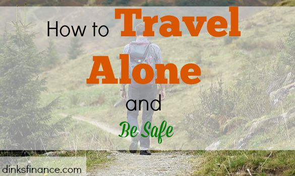 travel alone, traveling, travel tips