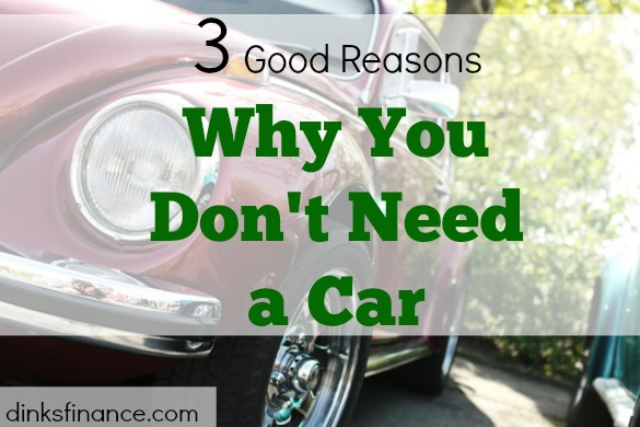 buying a car, not needing a car, reasons to not have a car