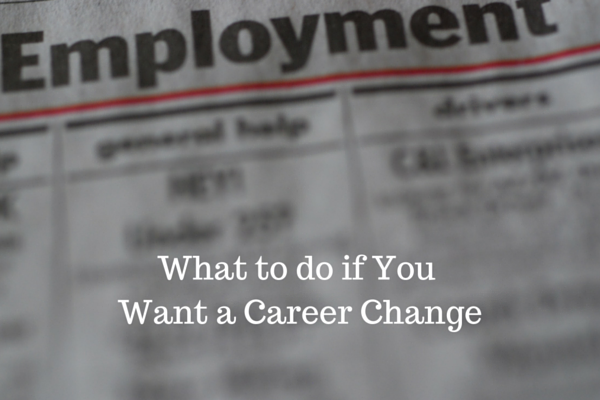 What to do if You Want a Career Change
