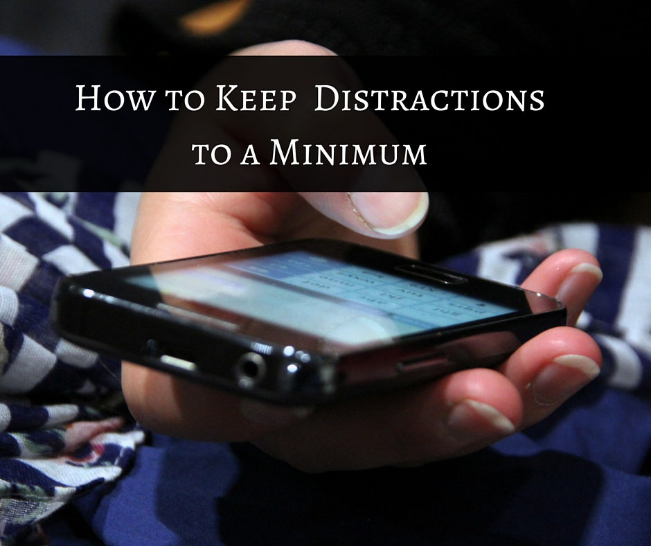 How to Keep Distractions to a Minimum
