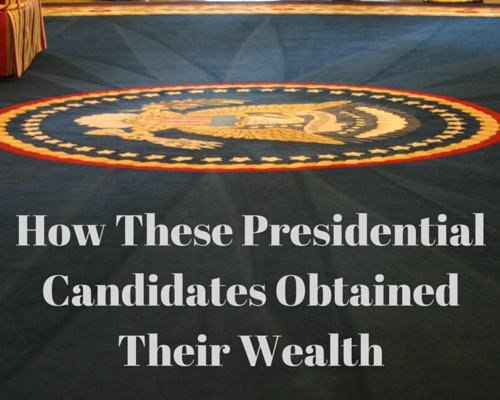 How These PresidentialCandidates Obtained Their Wealth