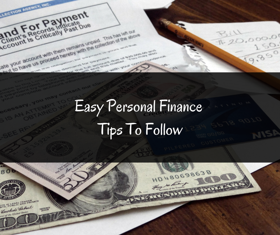 Easy Personal Finance Tips To Follow