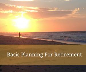 Basic PlanningFor Retirement
