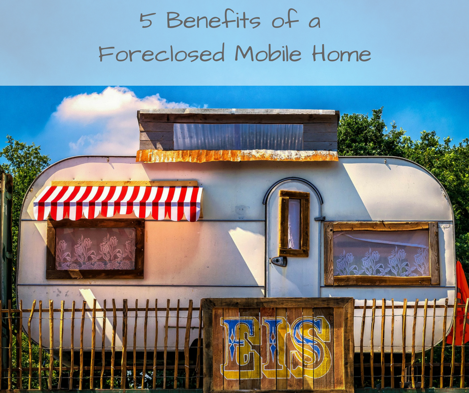 5-benefits-of-a-foreclosed-mobile-home