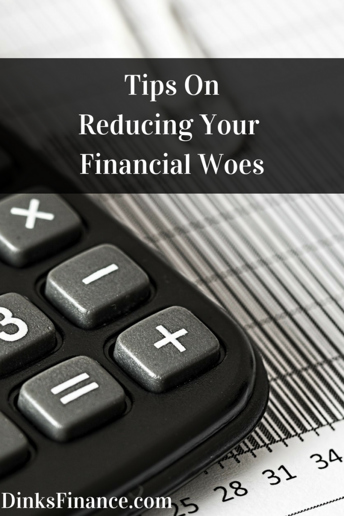 Tips On Reducing Your Financial Woes