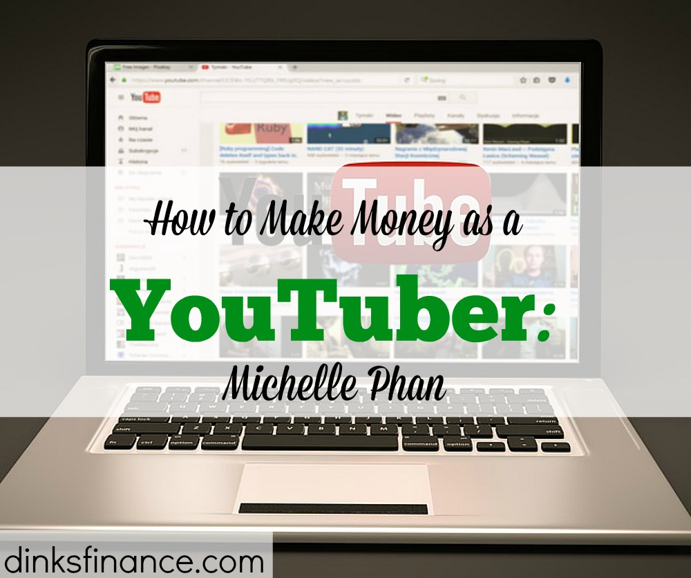 making money in YouTube, extra income on YouTube, Michelle Phan