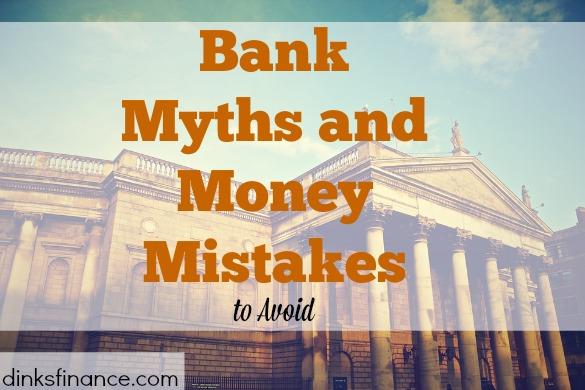 bank myths, money mistakes, money tips