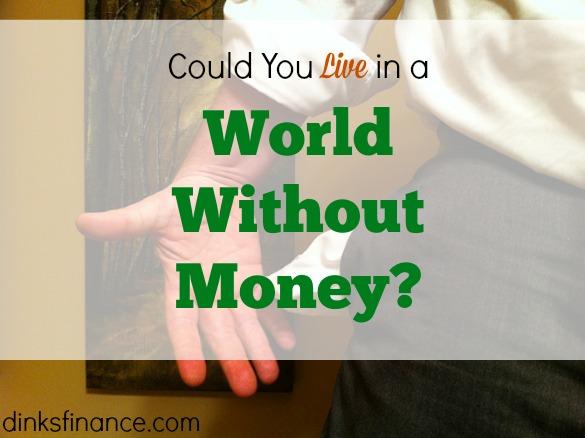 money tips, money advice, world without money