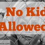 no kids, no kids allowed, dinks