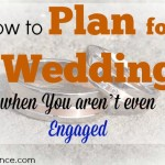 planning a wedding, not yet engaged, wedding plans