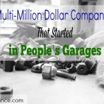 companies that started, companies that started in the garage, multi-million dollar companies, small business, growing business