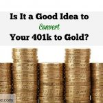 convert 401k to gold, investments, financial advice, financial strategy