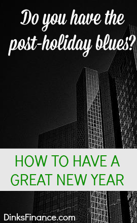 Do you have the post holiday blues? If so you're not alone. Here's how to bounce back and make the best of the New Year!