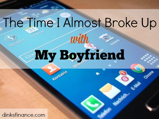 The time I almost broke up with my boyfriend - Dual Income