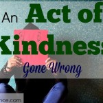act of kindness, unfortunate incident