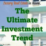 miami real estate, miami properties, miami investment