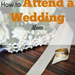 attending a wedding, wedding guest, attending a wedding alone