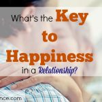 relationship advice, key to happiness, relationship tips