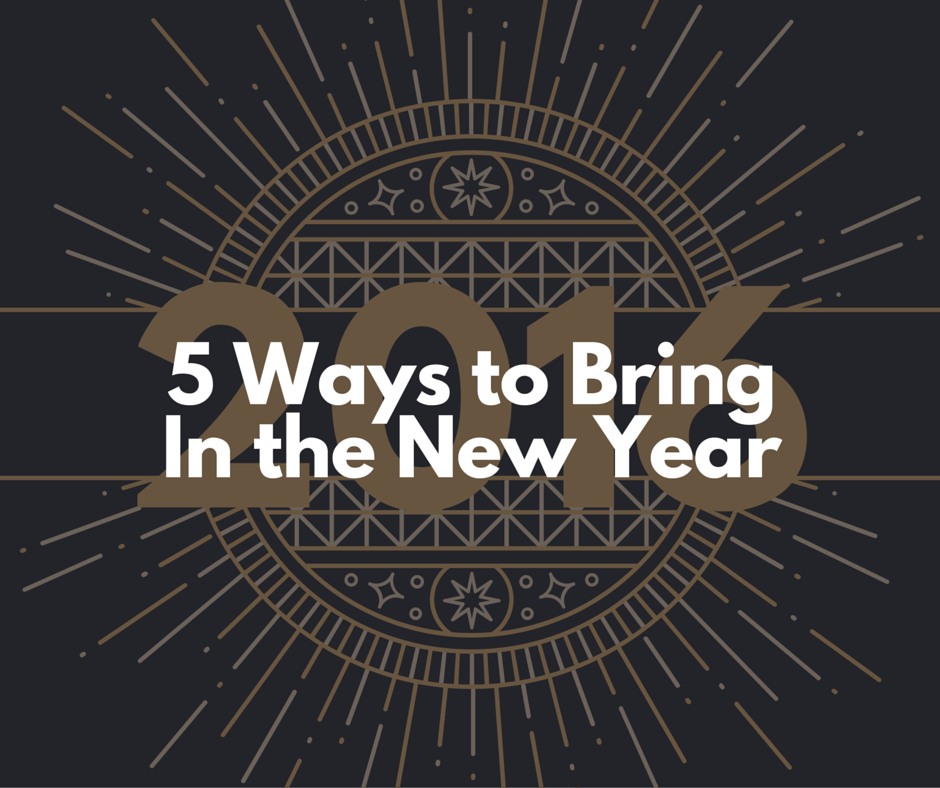5 Ways to BringIn the New Year