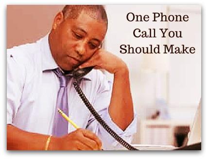 One Phone Call You Should Make