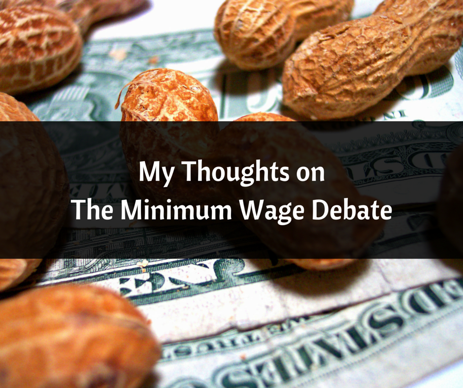 My Thoughts onThe Minimum Wage Debate