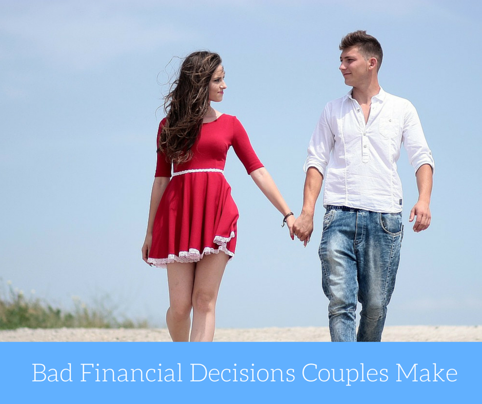 Bad Financial Decisions Couples Make