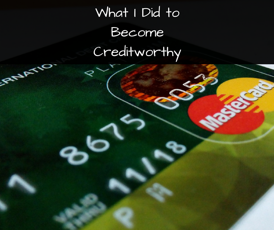 what-i-did-to become-creditworthy