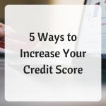 increasing your credit score, credit score tips, credit score advice