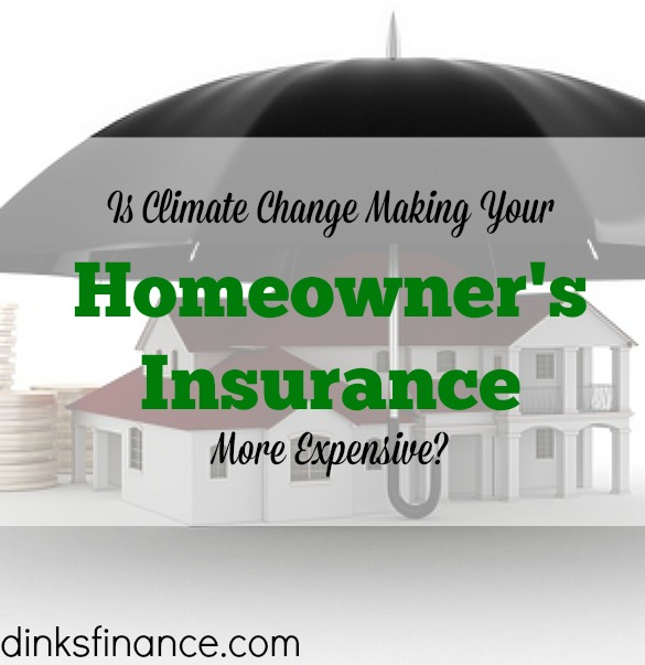 effects of climate change, homeowner's insurance advice, homeowner's insurance expenses