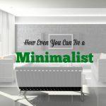 how to be a minimalist, becoming a minimalist, minimalist tips