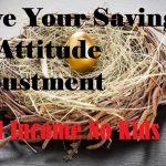 Give your savings an attitude adjustment.