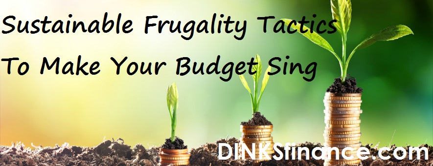 Sustainable frugality tips to make your budget sing.
