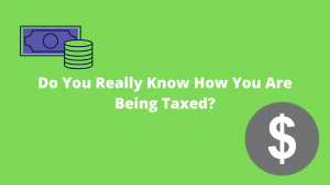 Do You Really Know How You Are Being Taxed?