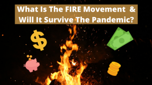 What Is The FIRE Movement & Will It Survive The Pandemic?
