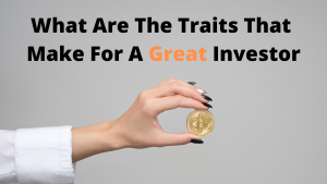 What Are The Traits That Make For A Great Investor