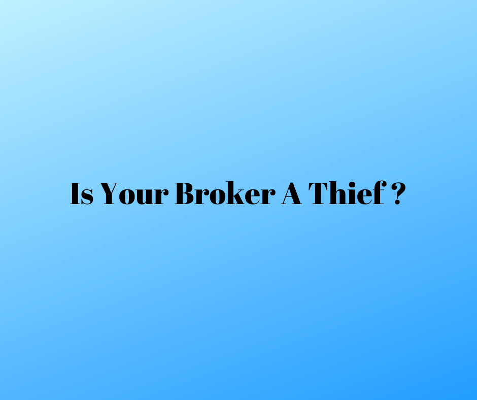 is your broker a thief