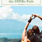 Common Reasons Why Couples Choose the DINKs Path
