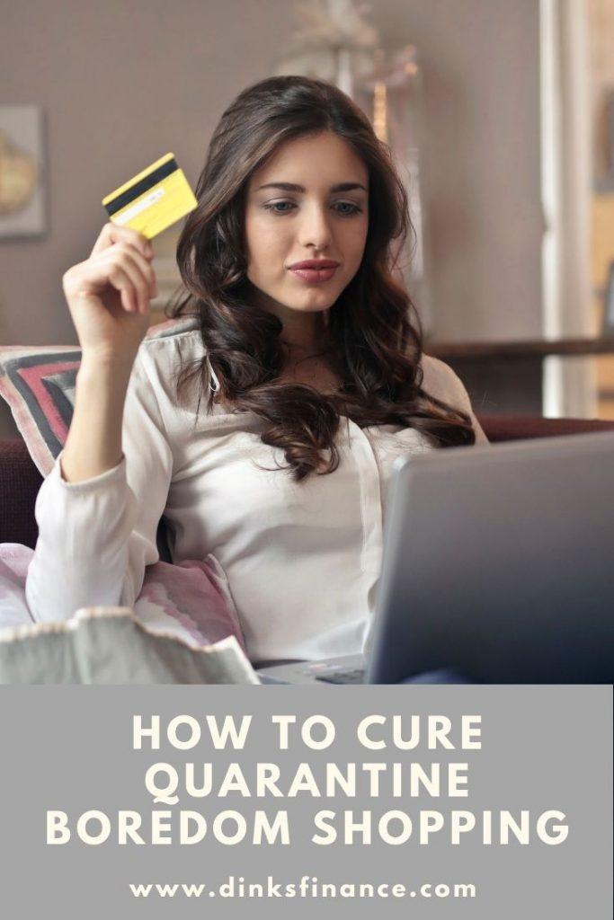 Cure Quarantine Boredom Shopping