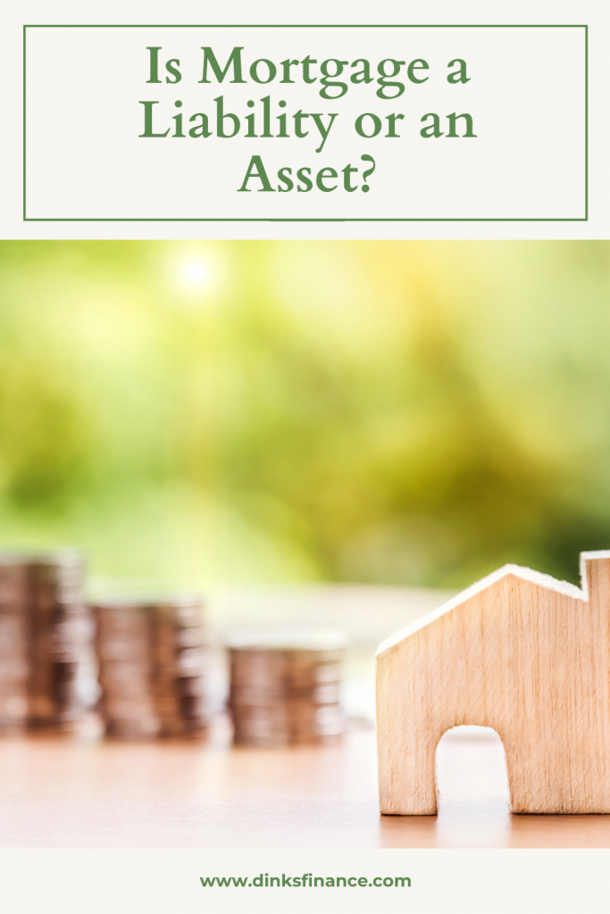 Is Mortgage a Liability or an Asset